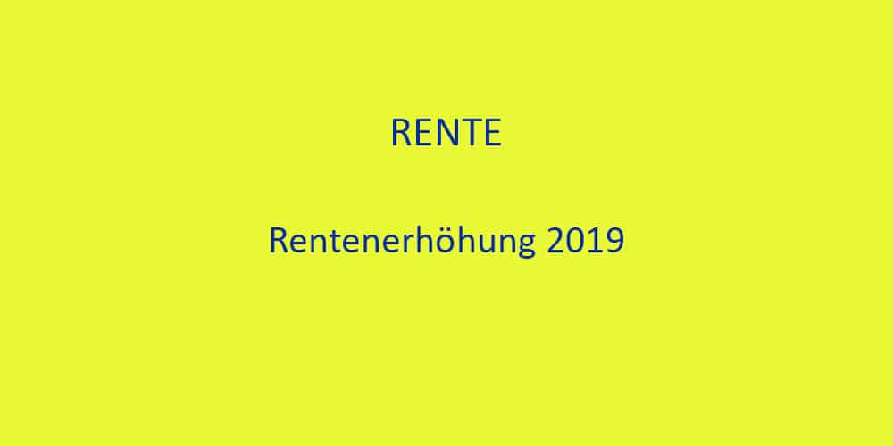 Rentenerhöhung 2019