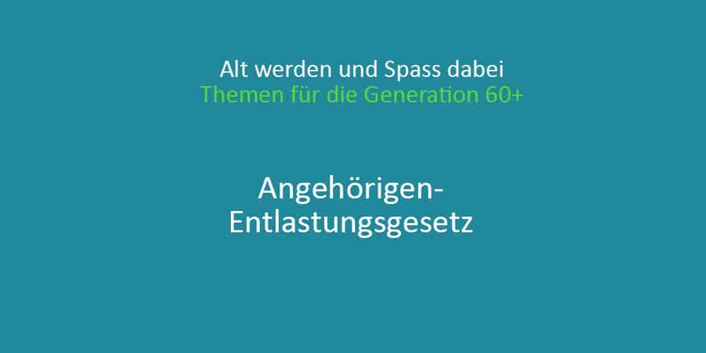 Angehoerigen-Entlasungsgesetz-140819